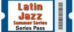 Latin Jazz Series Pass